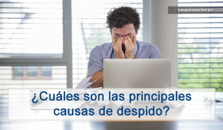 Cuales son las pricipales causas de despido laboral