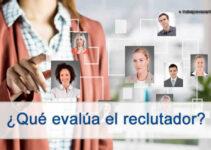 Que evalua al reclutador en el proceso de selección de personal