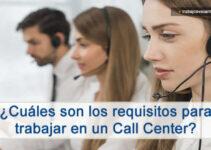 requisitos para trabajar en un Call center