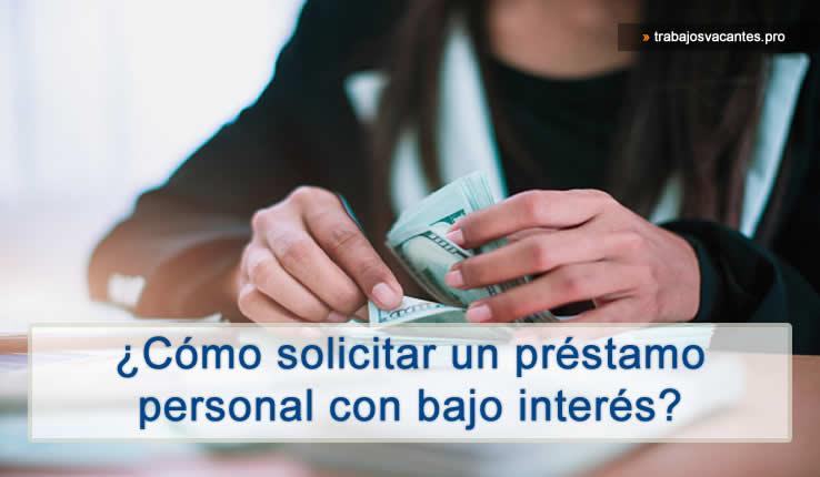 Como solicitar un préstamo personal rápido con bajo interés
